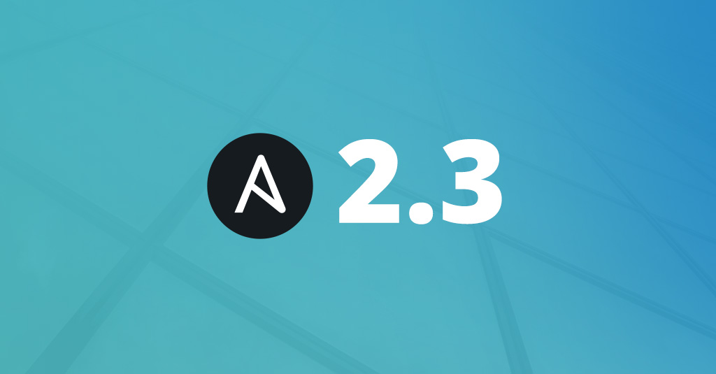 Ansible 2.3 Updates