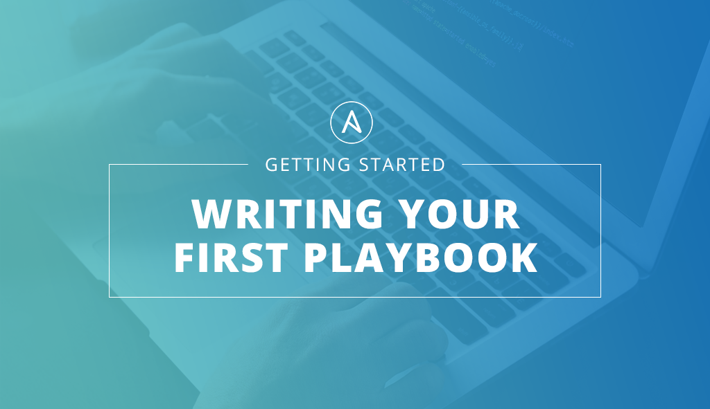 Getting Started Writing Your First Playbook
