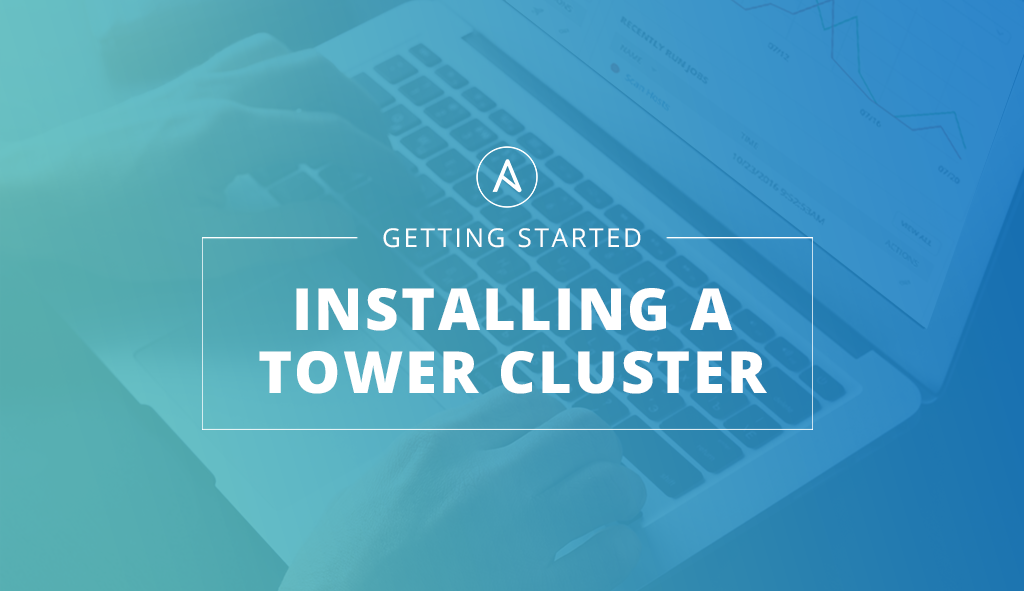 Getting-Started-with-Tower-Installing-Cluster.png