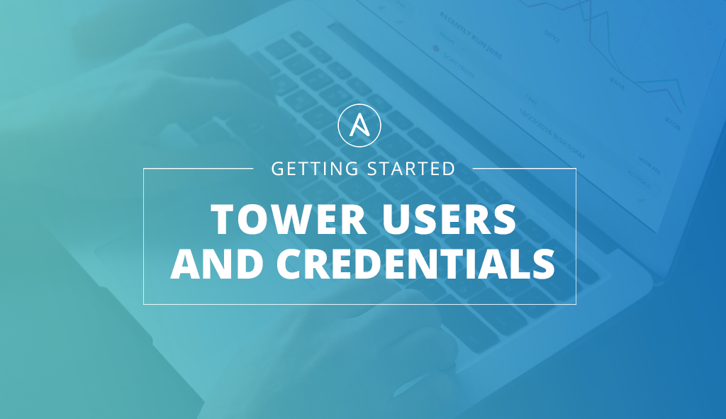 Tower User and Credentials