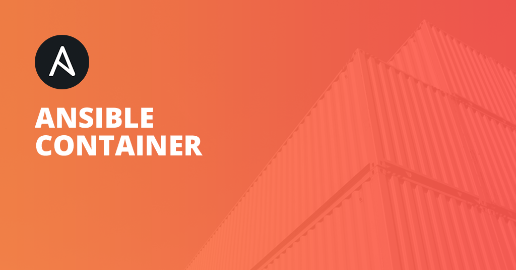 Ansible Container 0.9 Release