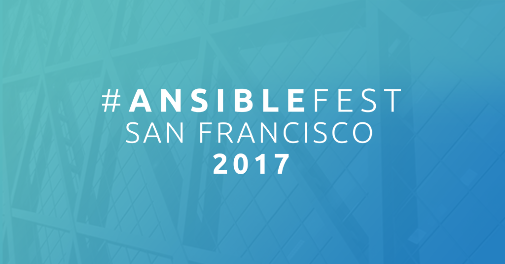 AnsibleFest-SF-2017-Social-Image.png