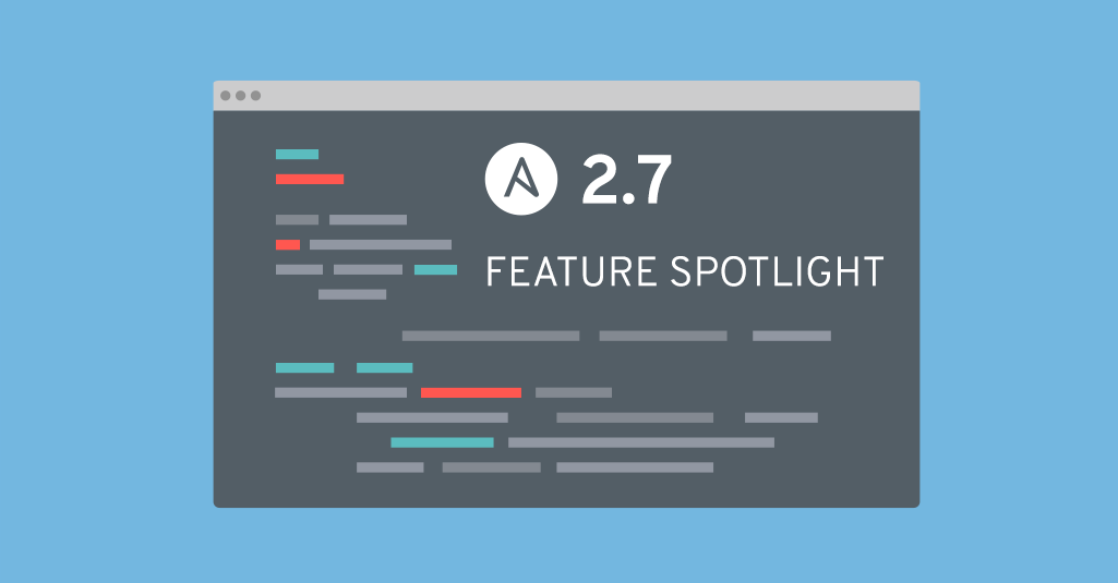 Ansible-2-7-Feature-Spotlight