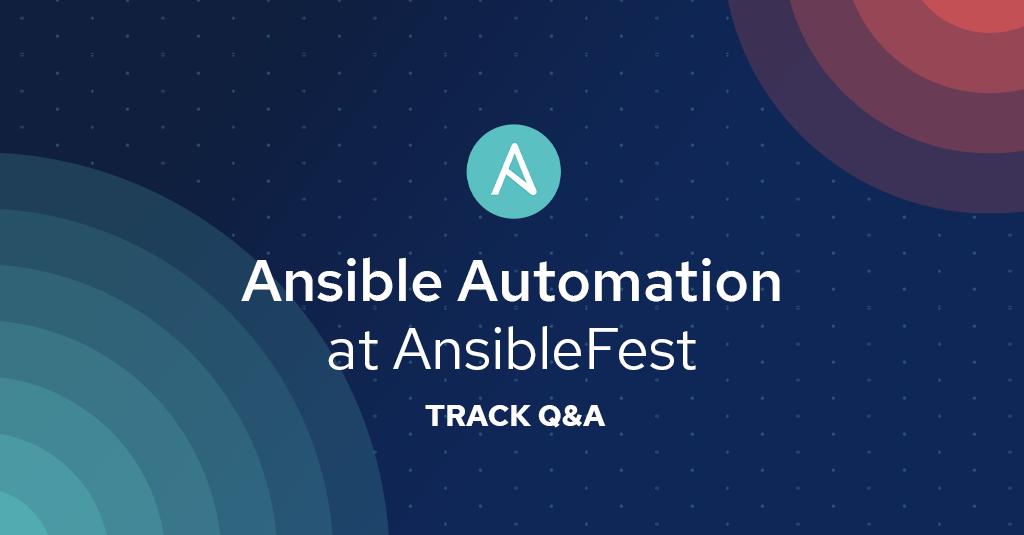 Blog_AnsibleFest2019-Ansible-Automation-Track