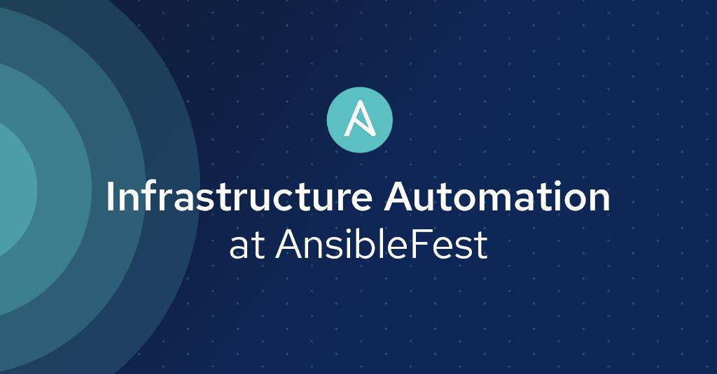 Blog_AnsibleFest2019-Infrastructure-Automation-Track