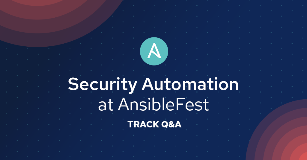 Blog_AnsibleFest2019-Security-Automation-Track