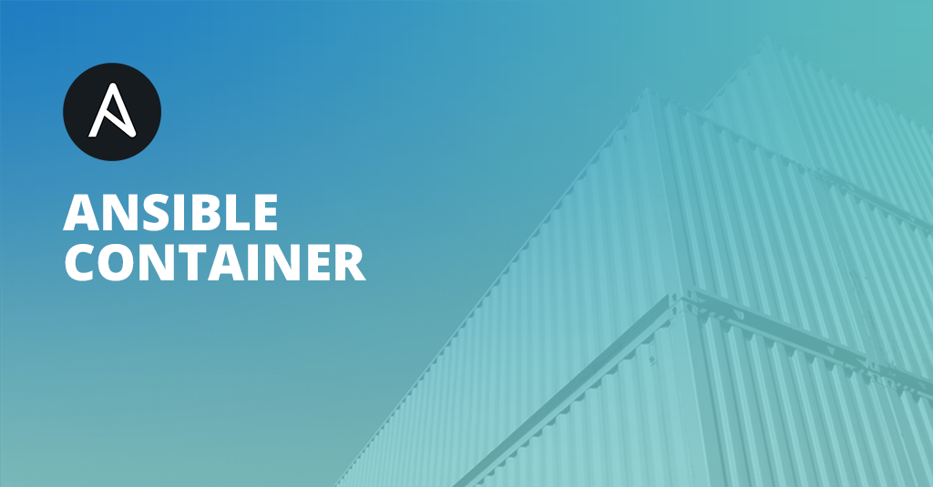Ansible Container 0.9.2