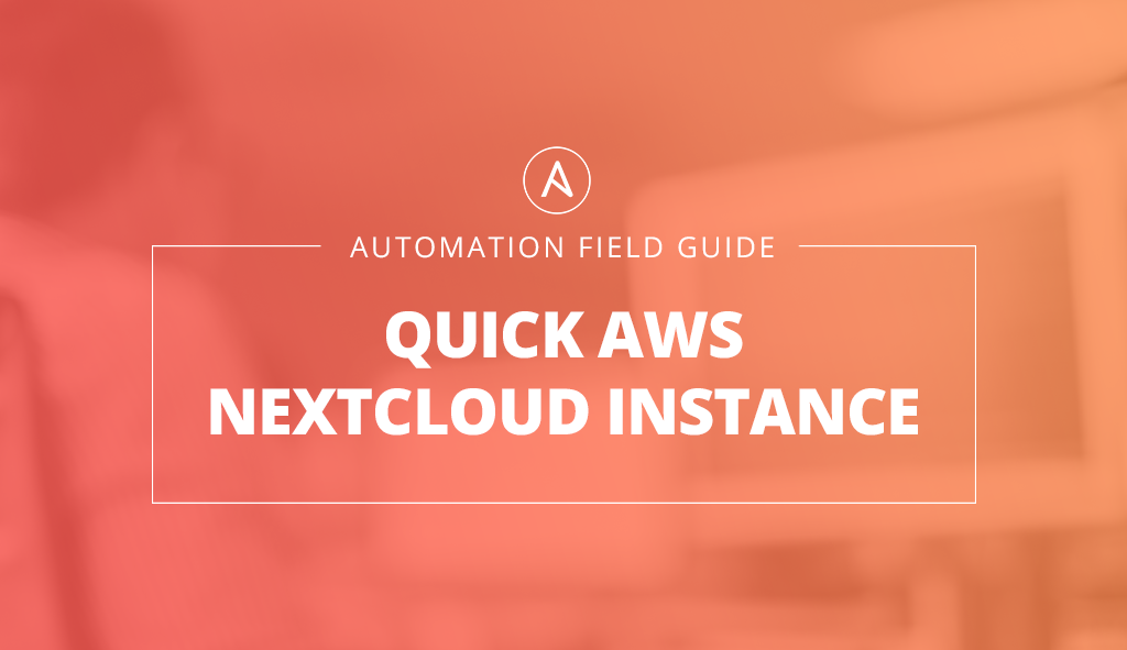 Automation-Field-Guide-AWS-Next-Cloud-Instance.png