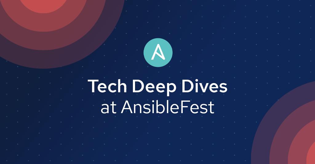 Blog_AnsibleFest2019-Tech-Deep-Dives